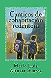 Canticos de cohabitacion redentora (Spanish Edition)