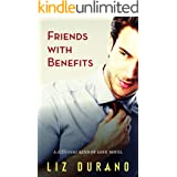 Friends with Benefits: A Best Friends to Lovers Romance (A Different Kind of Love Book 5)