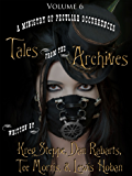 Tales from the Archives: Volume 6