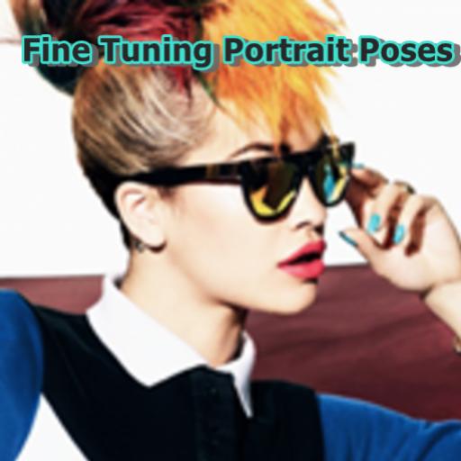 Fine Tuning Portrait Poses