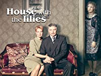 House with the Lilies