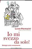Io mi svezzo da solo!: Dialoghi sullo svezzamento: 20 (Educazione pre e perinatale) (Italian Edition)