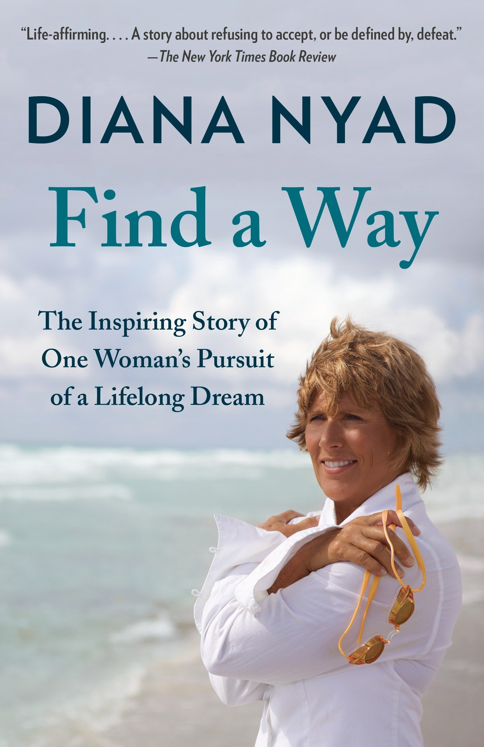 Find a Way: The Inspiring Story of One Woman's Pursuit of a Lifelong Dream