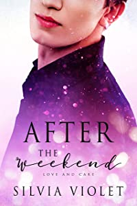 After the Weekend (Love and Care Book 2)