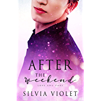 After the Weekend (Love and Care Book 2) (English Edition)