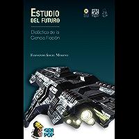 Estudio del futuro: Didáctica de la ciencia ficción (Colección GenPop)