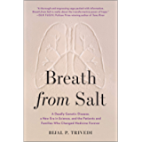 Breath from Salt: A Deadly Genetic Disease, a New Era in Science, and the Patients and Families Who Changed Medicine…