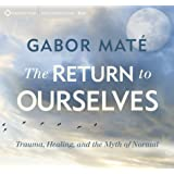 The Return to Ourselves: Trauma, Healing, and the Myth of Normal