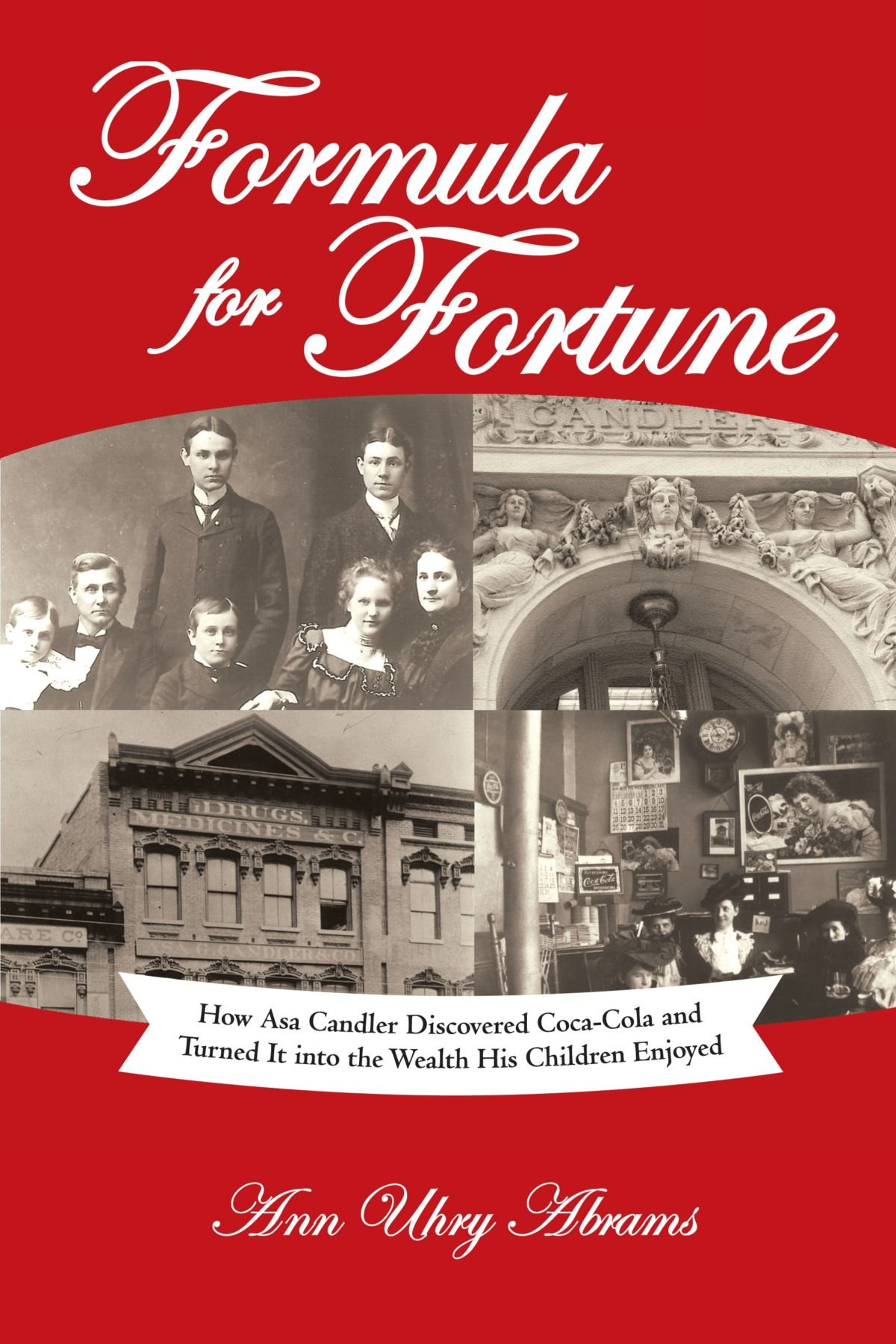 Read Online Formula For Fortune: How Asa Candler Discovered Coca-Cola And Turned It Into The Wealth His Children Enjoyed pdf epub