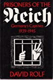 Prisoners of the Reich: Germany's Captives, 1939-45