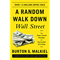 A Random Walk Down Wall Street: The Time-Tested Strategy for Successful Investing (Eleventh Edition)