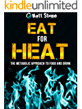 Eat for Heat: The Metabolic Approach to Food and Drink (English Edition)