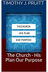The Church - His Plan Our Purpose: A Five Day Conversation Kindle Edition