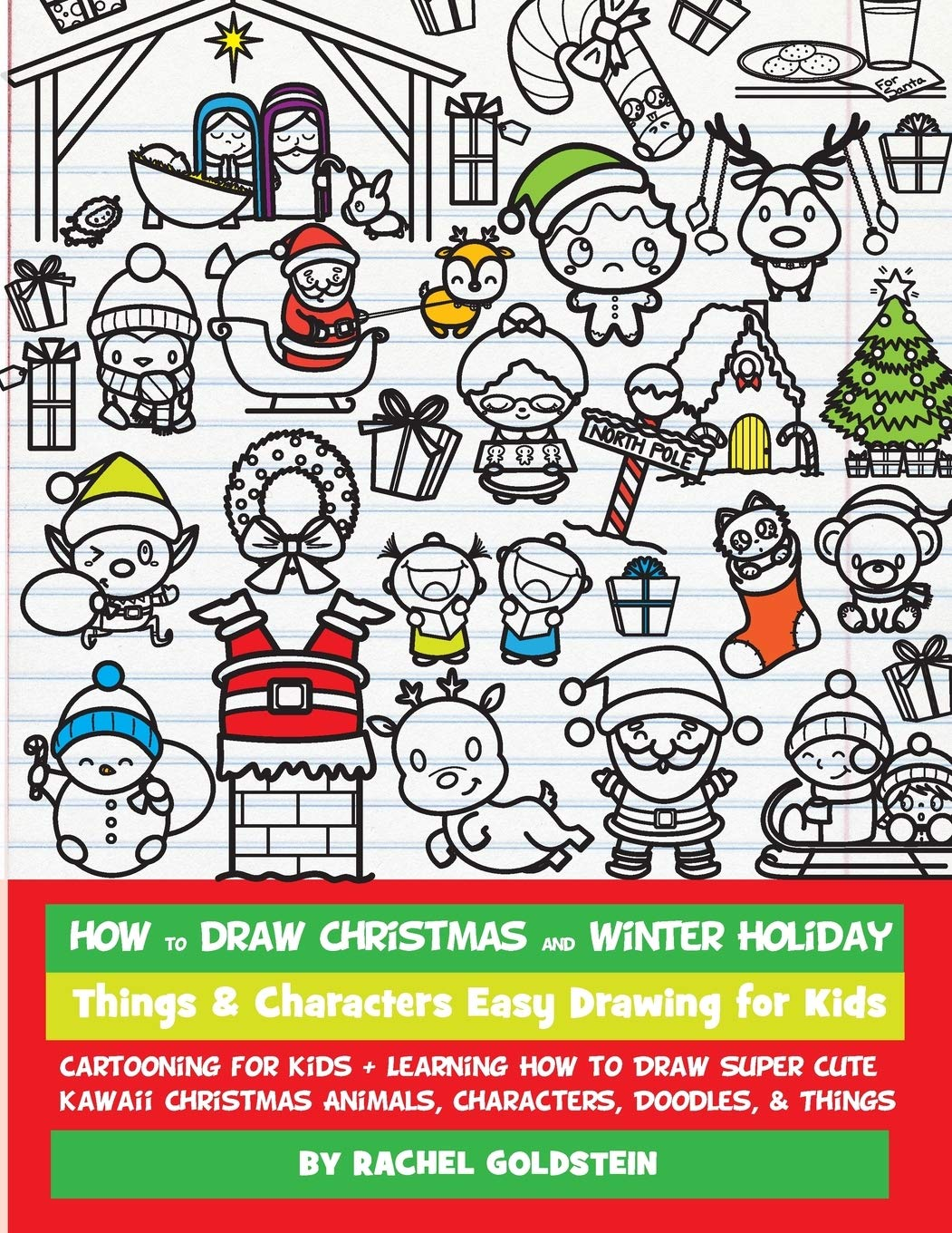 How To Draw Christmas And Winter Holiday Things Characters Easy Drawing For Kids Cartooning For Kids Learning How To Draw Super Cute Kawaii Characters Doodles Things Volume 16