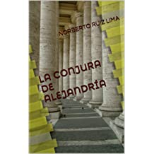LA CONJURA DE ALEJANDRÍA (Spanish Edition) Jan 21, 2014