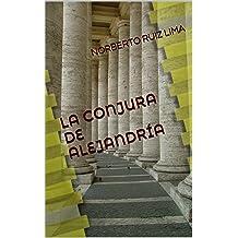 LA CONJURA DE ALEJANDRÍA (Spanish Edition) Jan 21, 2014