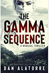 The Gamma Sequence: A MEDICAL THRILLER Kindle Edition