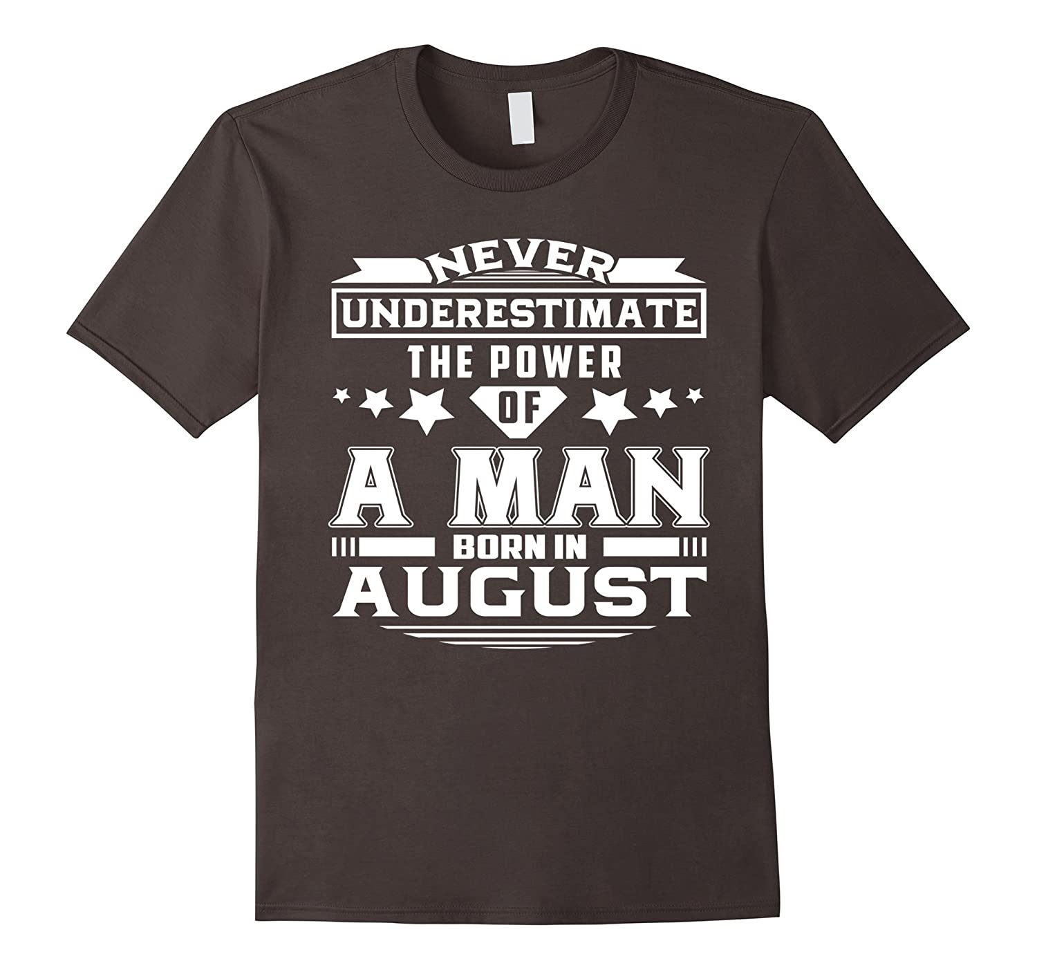 Never underestimate the power of a man born in August Tshirt-CD