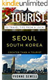 GREATER THAN A TOURIST - SEOUL SOUTH KOREA: 50 Travel Tips from a Local