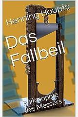 Das Fallbeil: Philosophie des Messers (German Edition) Kindle Edition