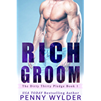 RICH GROOM (The Dirty Thirty Pledge Book 1) (English Edition)