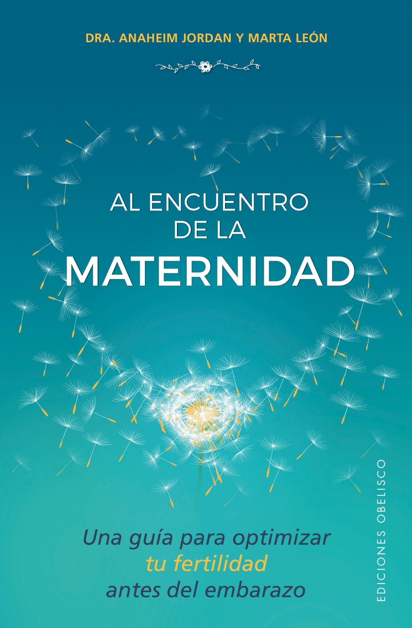 Al encuentro de la maternidad (Spanish Edition): Anaheim Jordan, Marta Leon: 9788491112570: Amazon.com: Books