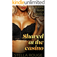 Shared at the casino: Reverse harem erotica (Shared by strangers in public)