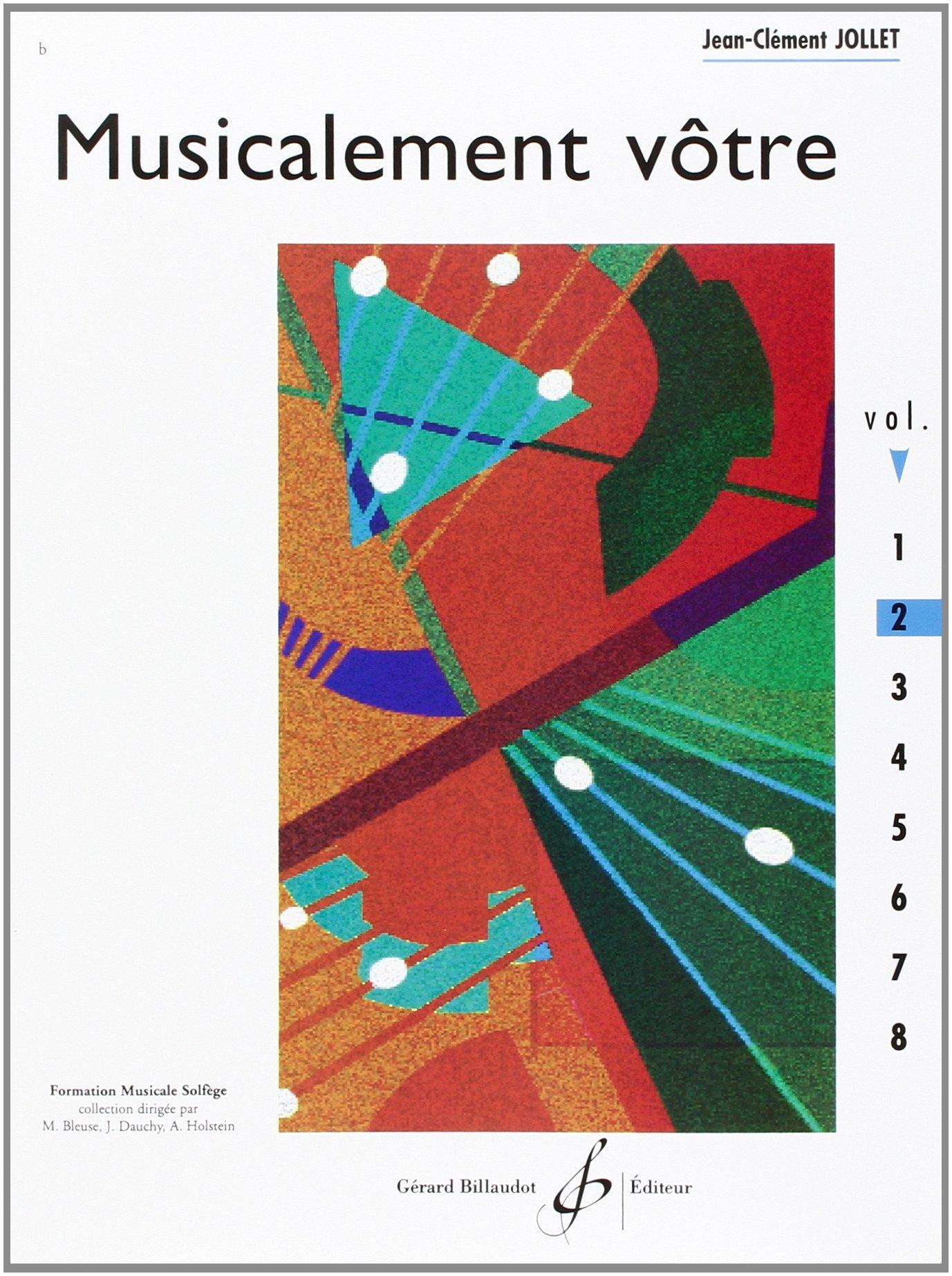 Musicalement Votre Volume 2 Broché – 1 janvier 2000 Jollet Jean-Clement Billaudot B003JYOVSQ