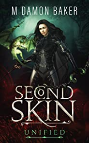 Second Skin: Unified: A litRPG Adventure (Second Skin Book 3)