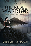 The Rebel Warrior - The Border Trilogy Vol.2