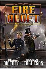 Fire Aloft: Revenge of the Aero-Pyrates Kindle Edition