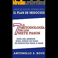 EL PLAN DE NEGOCIO:  LA METODOLOGÍA  DE LOS SIETE PASOS: Guía del gerente para crear un plan de negocios paso a paso