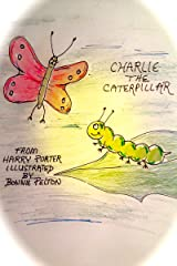 Charlie The Caterpillar Kindle Edition