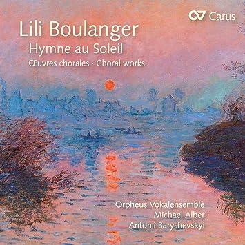 Lili Boulanger : Hymne au Soleil, oeuvres chorales. Baryshevskyi, Ensemble Orpheus, Alber