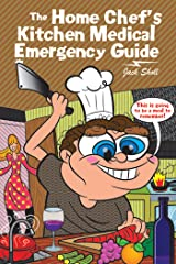 The Home Chef'S Kitchen Medical Emergency Guide Kindle Edition