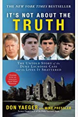 It's Not About the Truth: The Untold Story of the Duke Lacrosse Case and the Lives It Shattered Kindle Edition