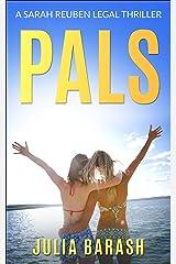 PALS (A Sarah Reuben Legal Thriller Book 2) Kindle Edition