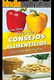 Grandes consejos alimenticios: Grandes alimentos (Spanish Edition)