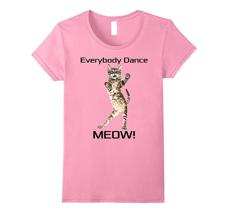 Everybody Dance Meow Kitten Cat Funny Dancing Kitty T-Shirt
