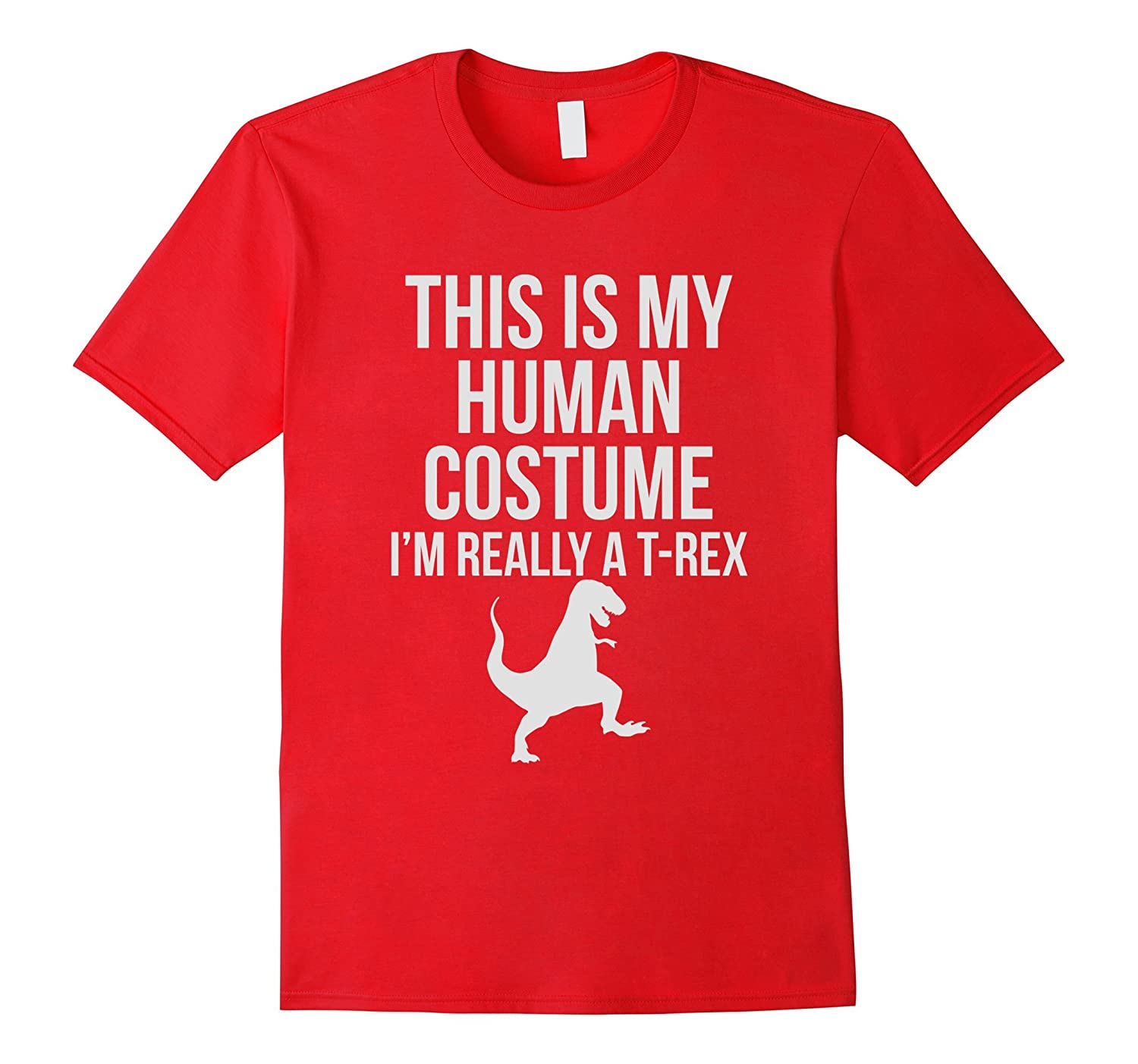 Human Costume Im Really A T-Rex Funny Halloween T-shirt-TJ