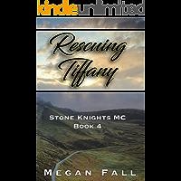 Rescuing Tiffany: Stone Knights MC Book 4
