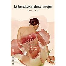 LA BENDICION DE SER MUJER (Spanish Edition) Jun 01, 2010