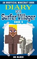 Diary Of A Surfer Villager: Book 9: (an