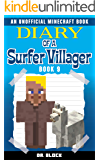 Diary of a Surfer Villager: Book 9: (an unofficial Minecraft book)