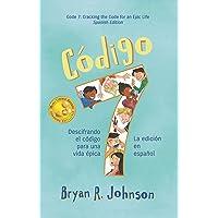 Código 7: Descifrando el código para una vida épica (La edición en español): Code 7: Cracking the Code for an Epic Life…