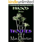 Hyksos Series, Book 3: Two Cities: A Novel of Ancient Egypt (Hyksos Series, Ancient Egyptian Novels)