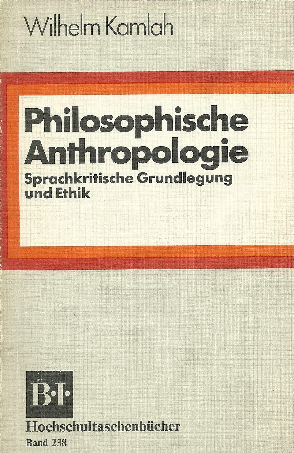 philosophische anthropologie sprachkritische grundlegung und ethik