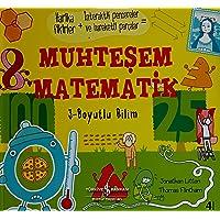 Muhteşem Matematik 3 - Boyutlu Bilim