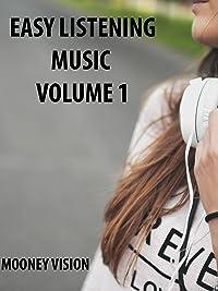 Easy Listening Music Volume 1