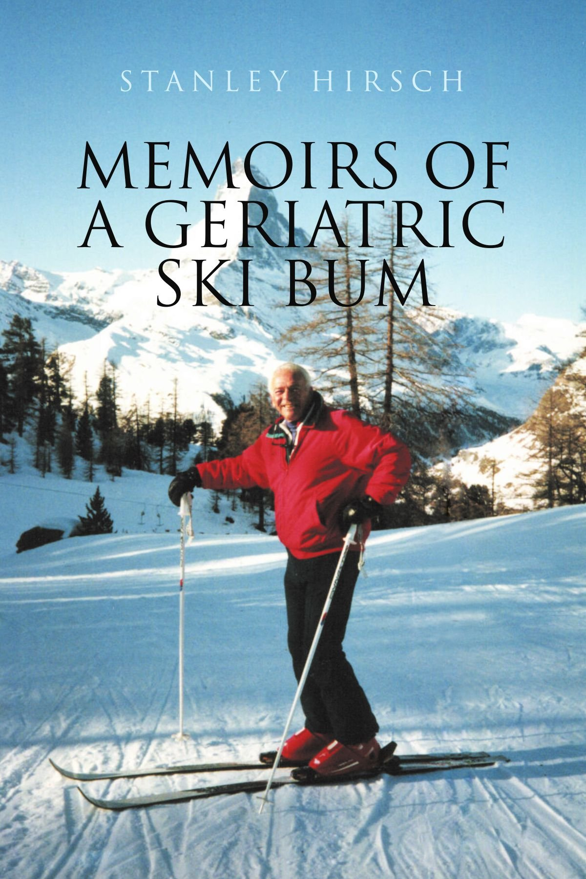 Memoirs of A Geriatric Ski Bum